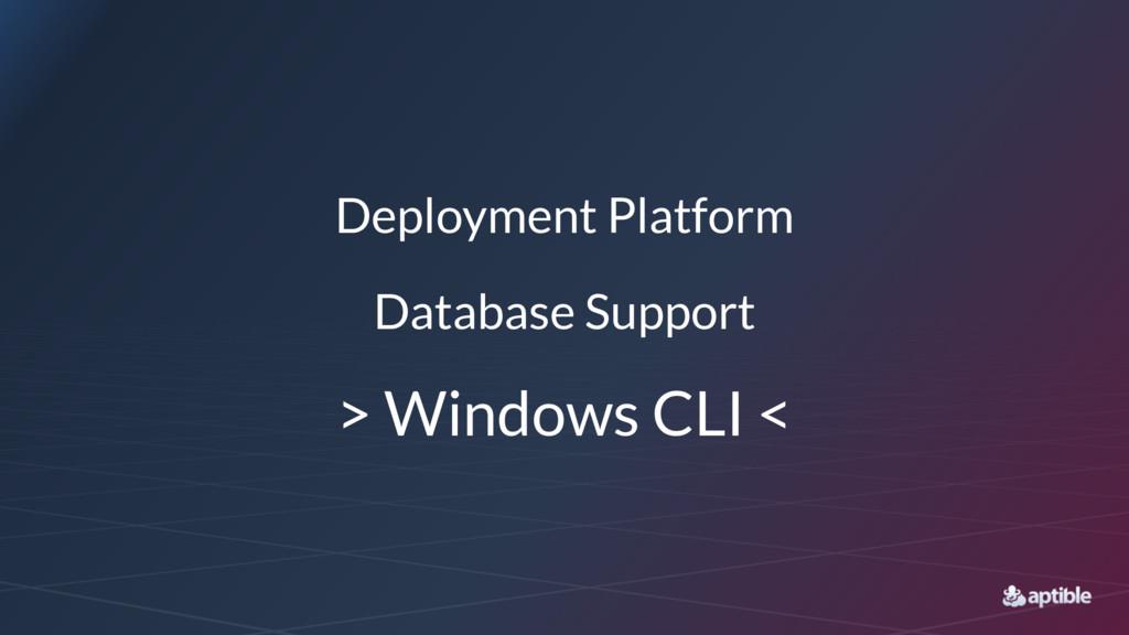 Deployment Platform Database Support > Windows ...