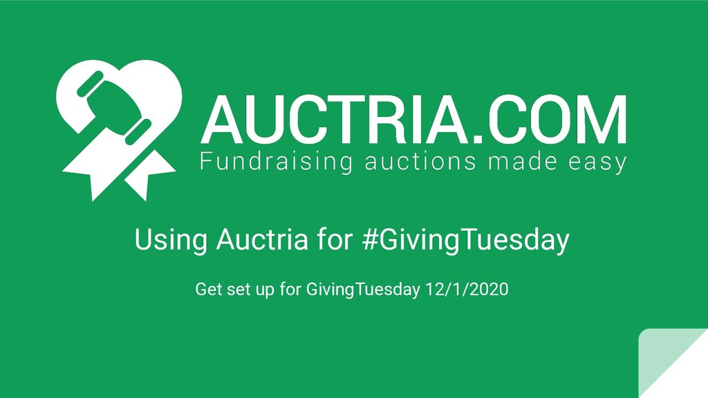 Using Auctria for #GivingTuesday Get set up for...