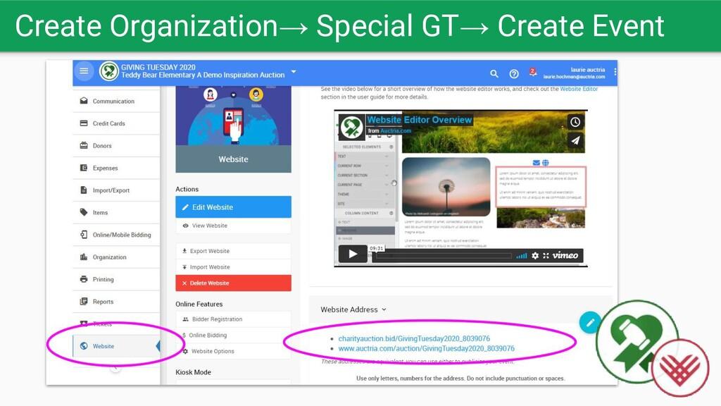 Create Organization→ Special GT→ Create Event