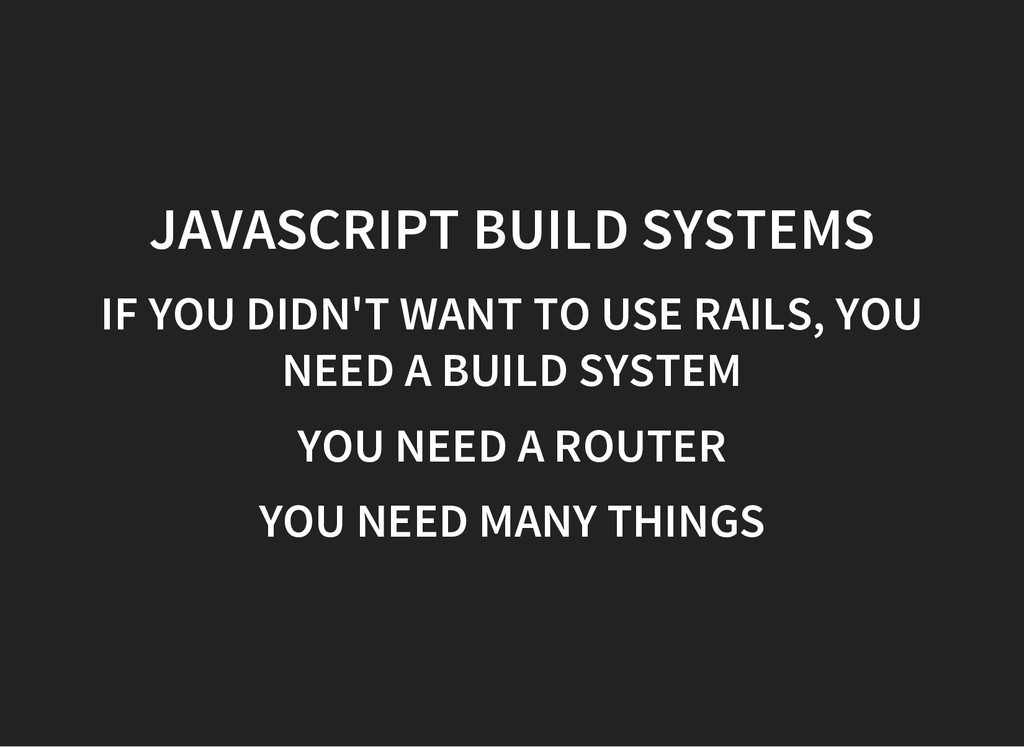 JAVASCRIPT BUILD SYSTEMS IF YOU DIDN'T WANT TO ...