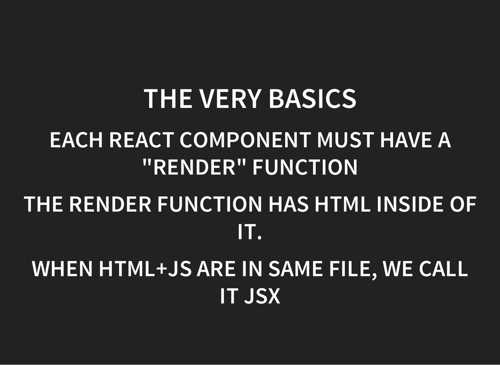 THE VERY BASICS EACH REACT COMPONENT MUST HAVE ...