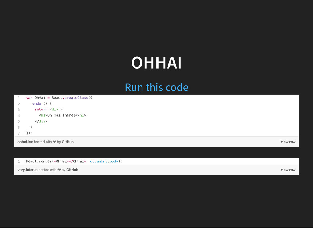 OHHAI Run this code 1 2 3 4 5 6 7 hosted with ❤...