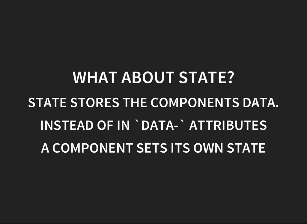 WHAT ABOUT STATE? STATE STORES THE COMPONENTS D...
