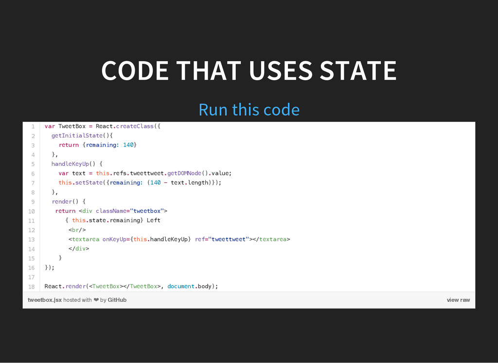 CODE THAT USES STATE Run this code 1 2 3 4 5 6 ...
