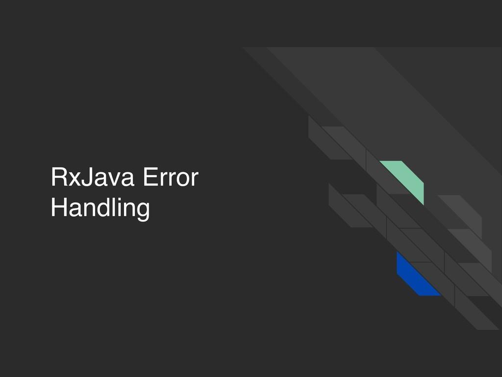 RxJava Error Handling