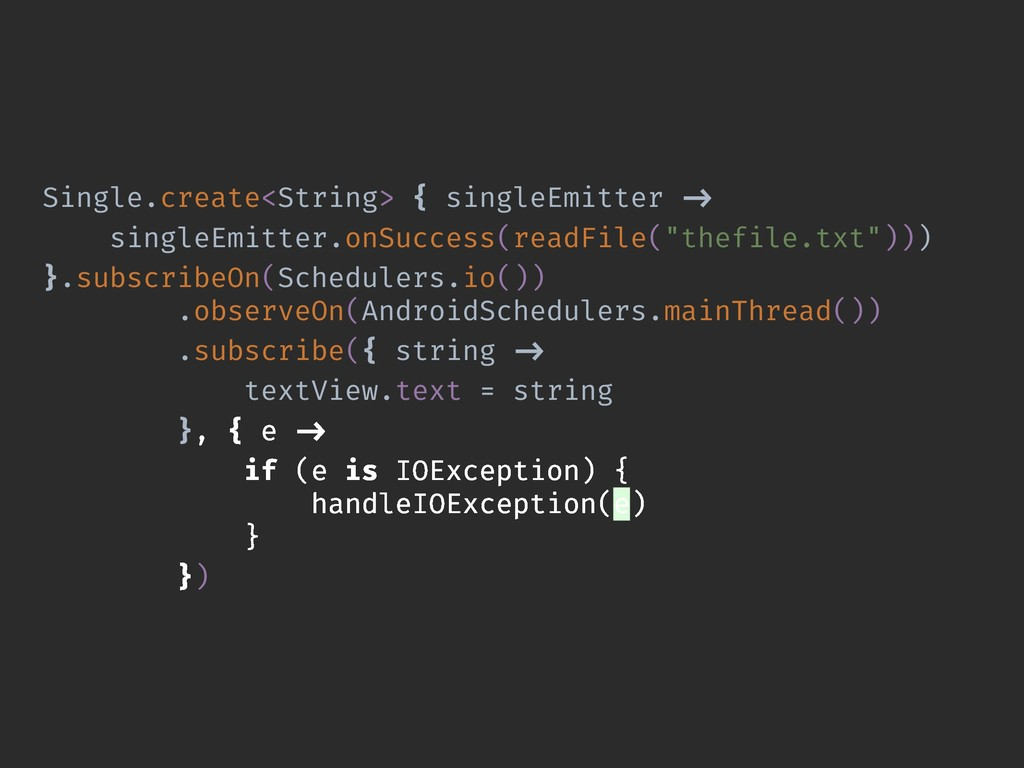 Single.create<String> { singleEmitter -> single...