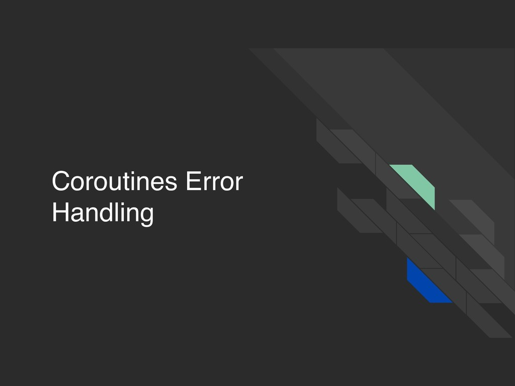 Coroutines Error Handling