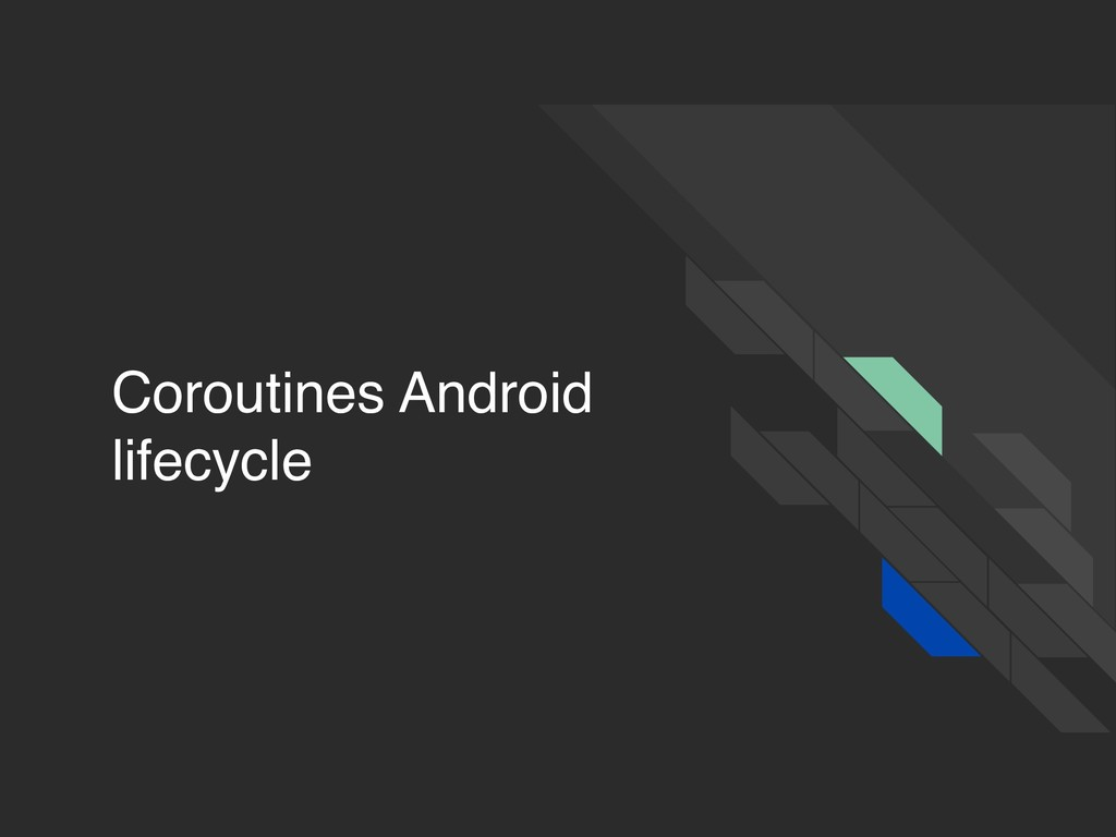Coroutines Android lifecycle