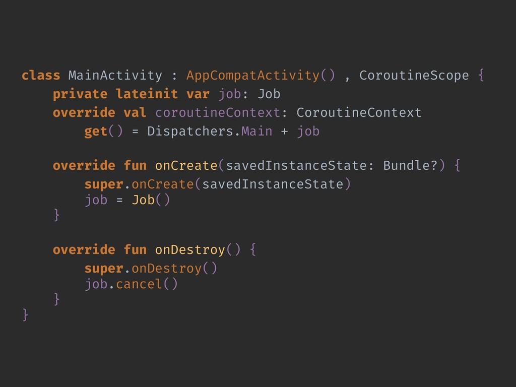class MainActivity : AppCompatActivity() , Coro...