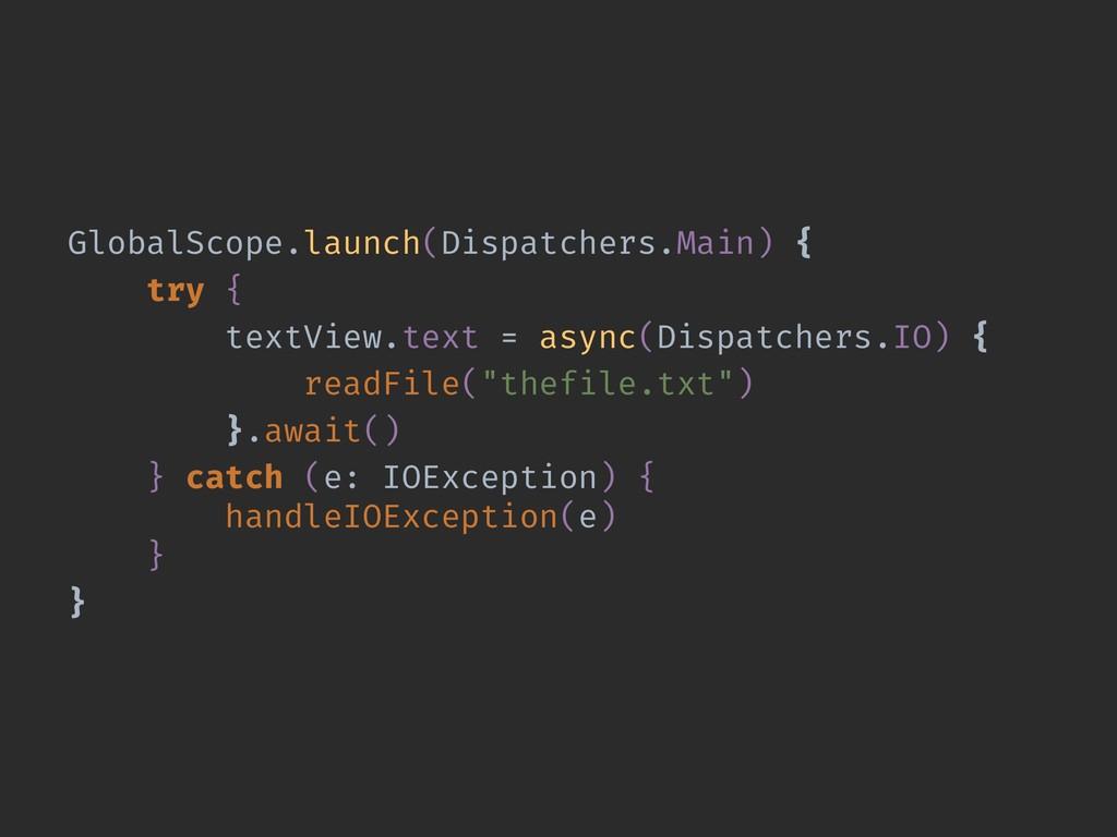 GlobalScope.launch(Dispatchers.Main) { try { te...