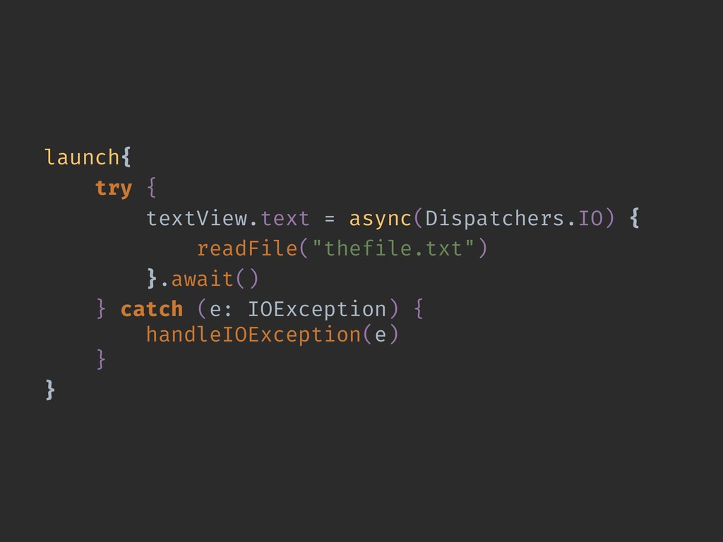 launch{ try { textView.text = async(Dispatchers...