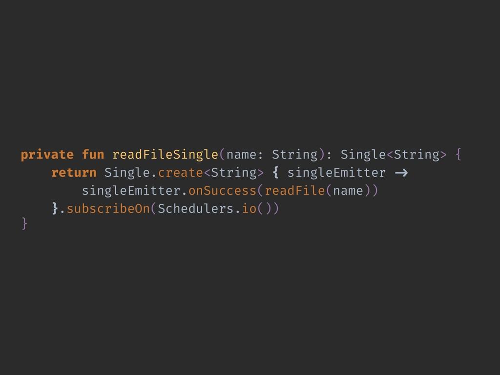 private fun readFileSingle(name: String): Singl...