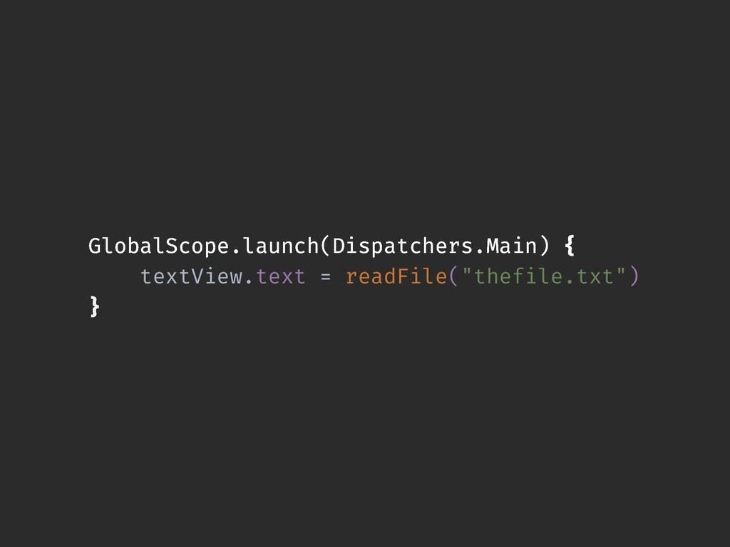 GlobalScope.launch(Dispatchers.Main) { textView...