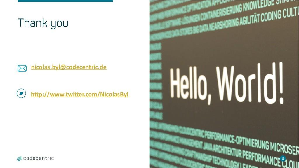8 nicolas.byl@codecentric.de 8 http://www.twitt...