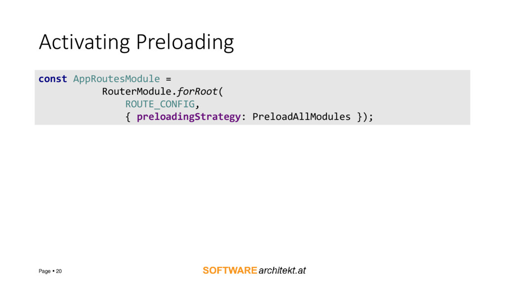 Activating Preloading Page  20 const AppRoutes...