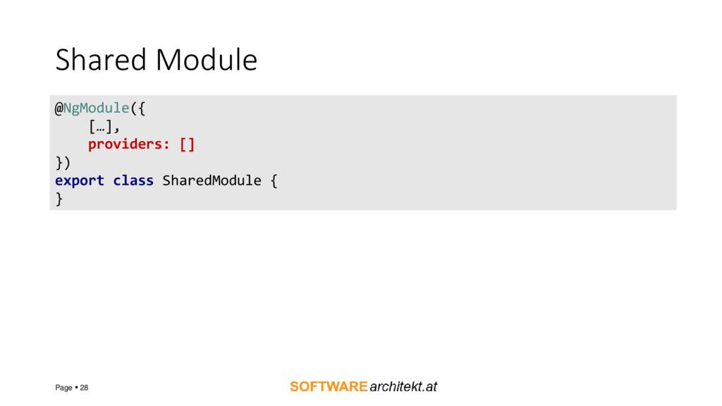 Shared Module Page  28 @NgModule({ […], provid...