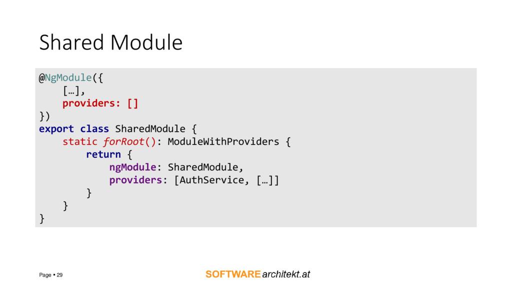 Shared Module Page  29 @NgModule({ […], provid...