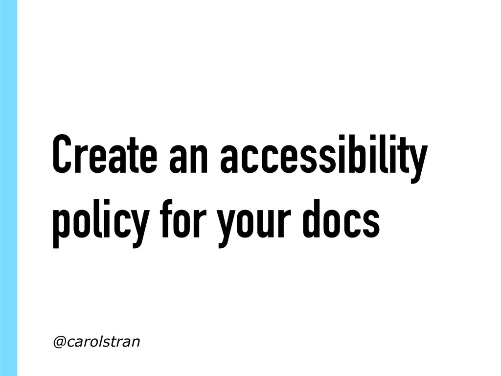 Create an accessibility policy for your docs @c...