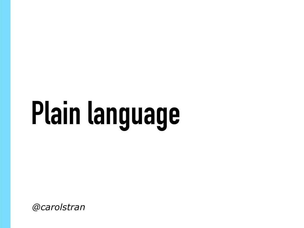 Plain language @carolstran