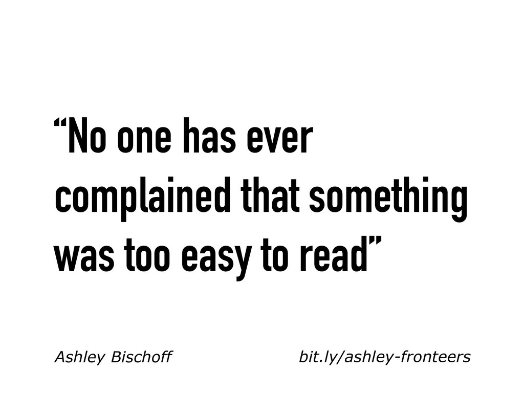 """bit.ly/ashley-fronteers """"No one has ever compla..."""