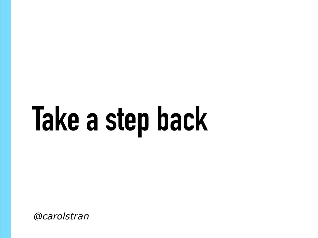 Take a step back @carolstran
