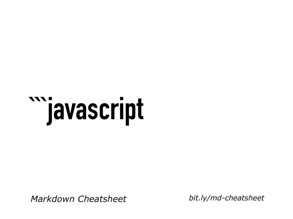 bit.ly/md-cheatsheet Markdown Cheatsheet ```jav...