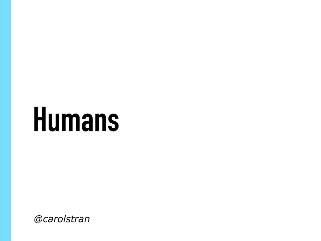Humans @carolstran