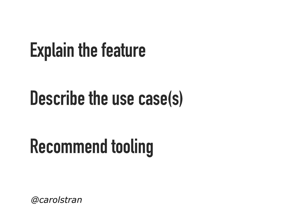 Explain the feature Describe the use case(s) Re...