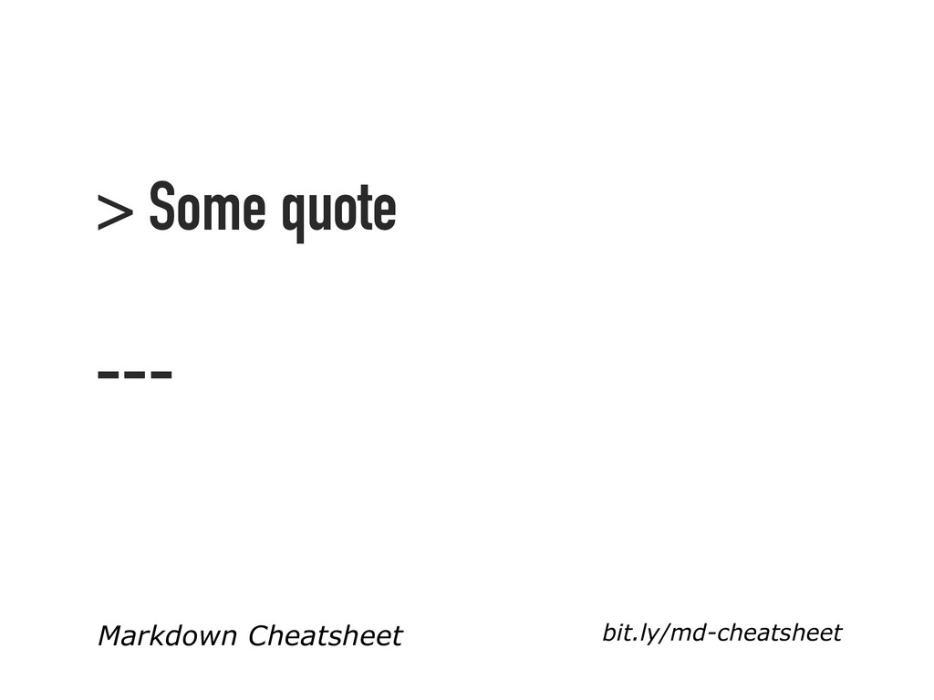 > Some quote <blockquote> --- <hr> Markdown Che...