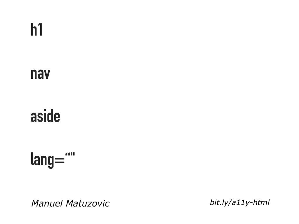 "bit.ly/a11y-html h1 nav aside lang="""" Manuel Ma..."
