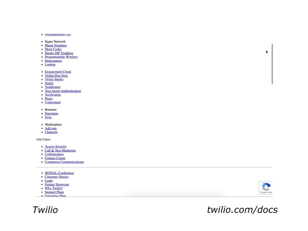 Twilio twilio.com/docs