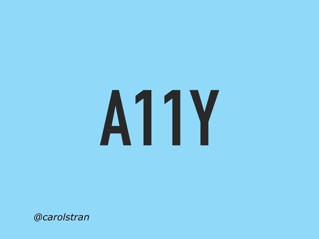 A11Y @carolstran