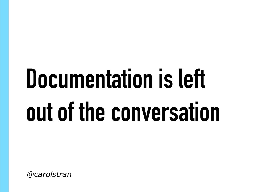 Documentation is left out of the conversation @...