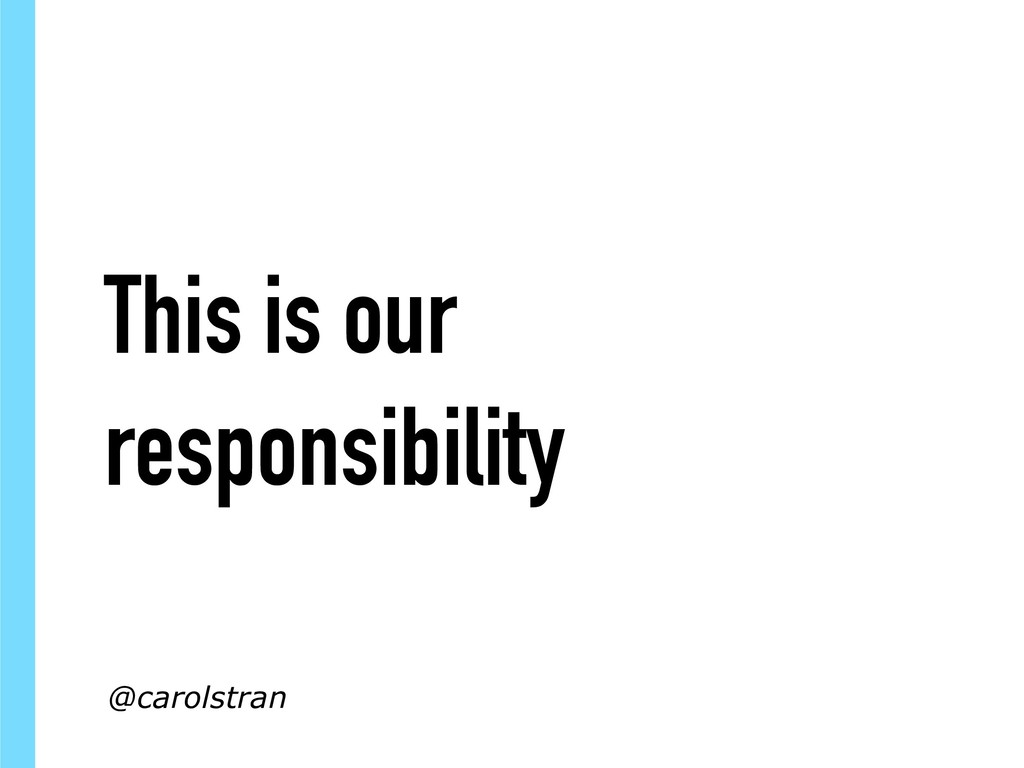 This is our responsibility @carolstran