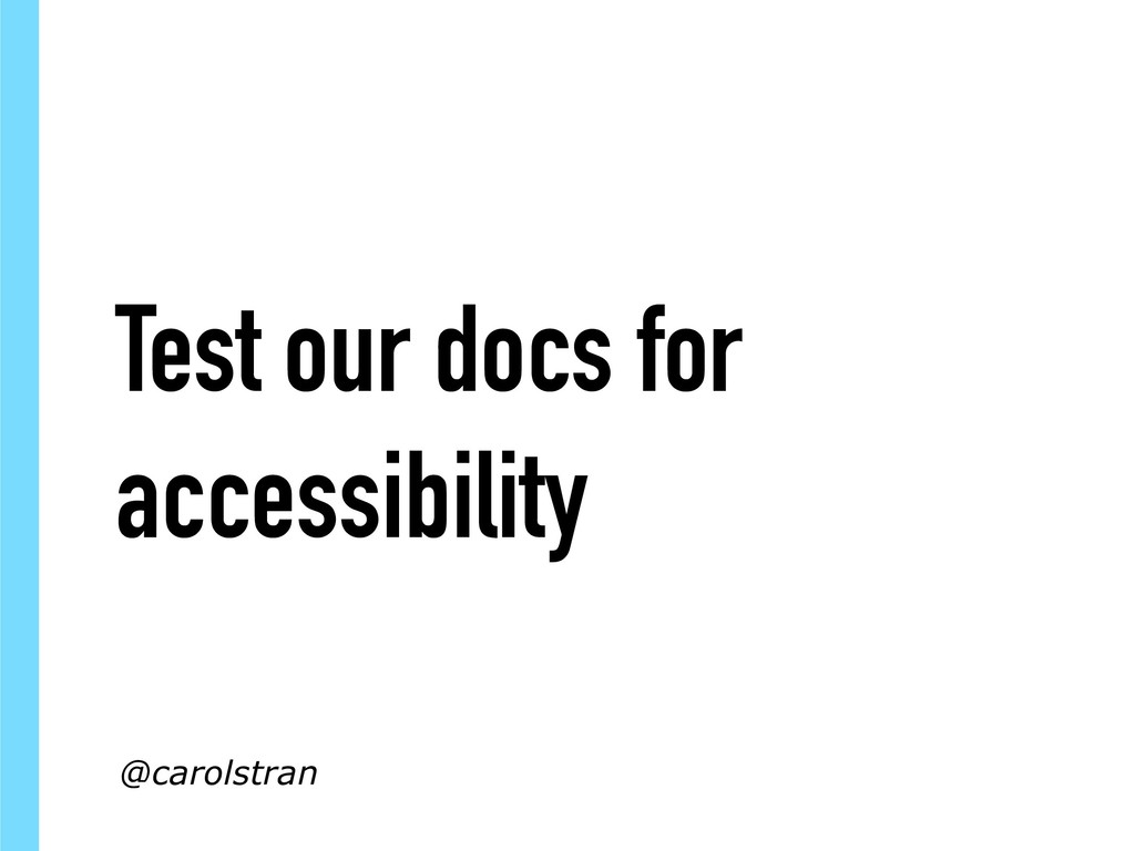 Test our docs for accessibility @carolstran