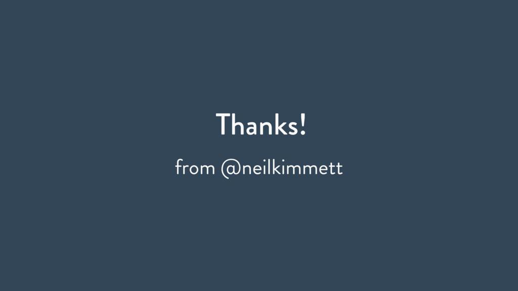 Thanks! from @neilkimmett