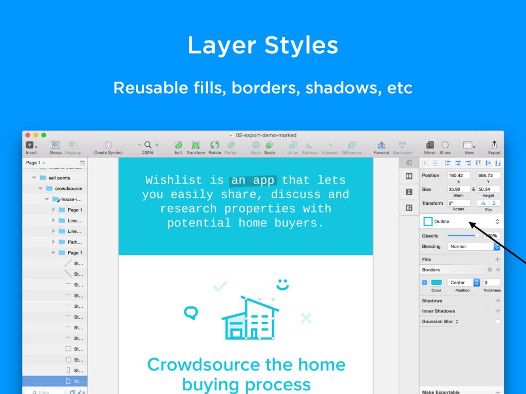 Layer Styles Reusable fills, borders, shadows, e...