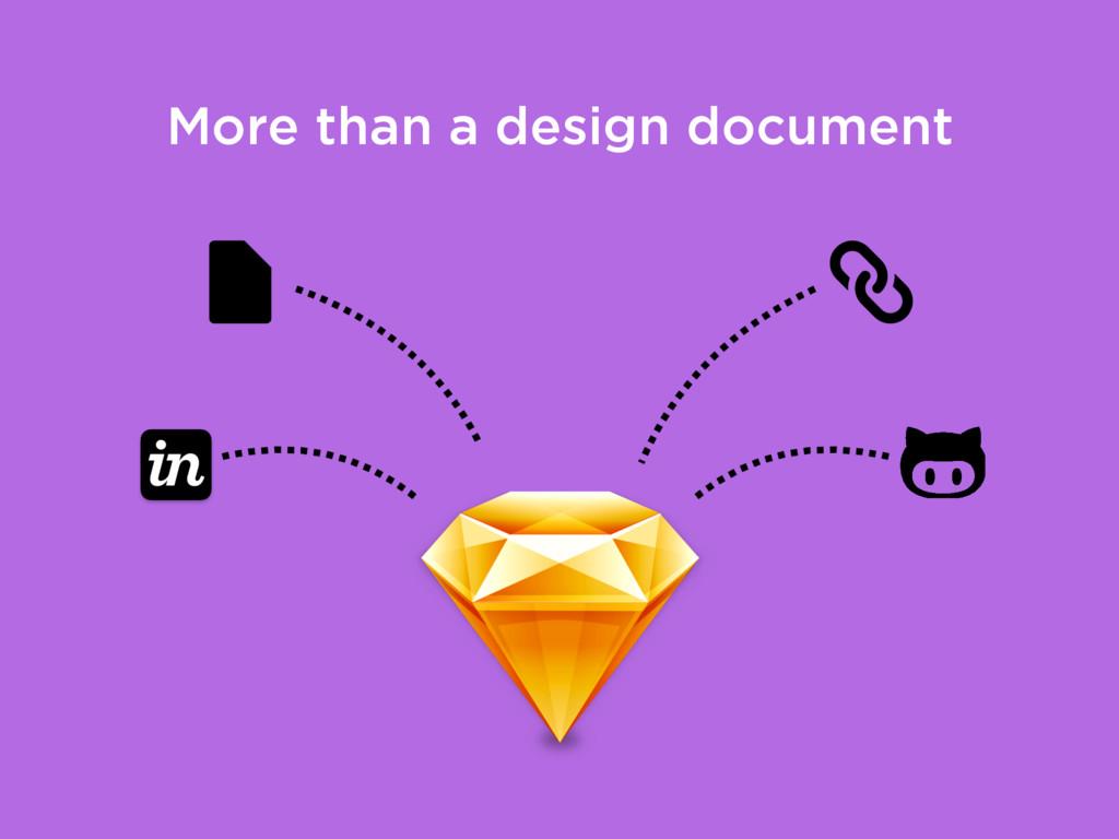 More than a design document