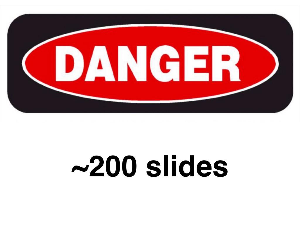 ~200 slides
