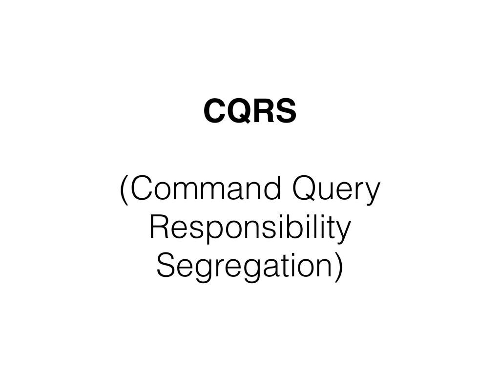 CQRS  (Command Query Responsibility Segregati...