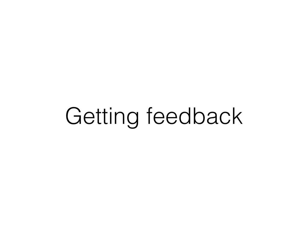 Getting feedback