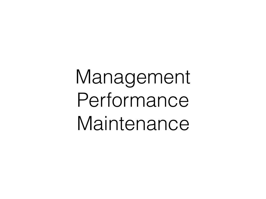 Management Performance Maintenance