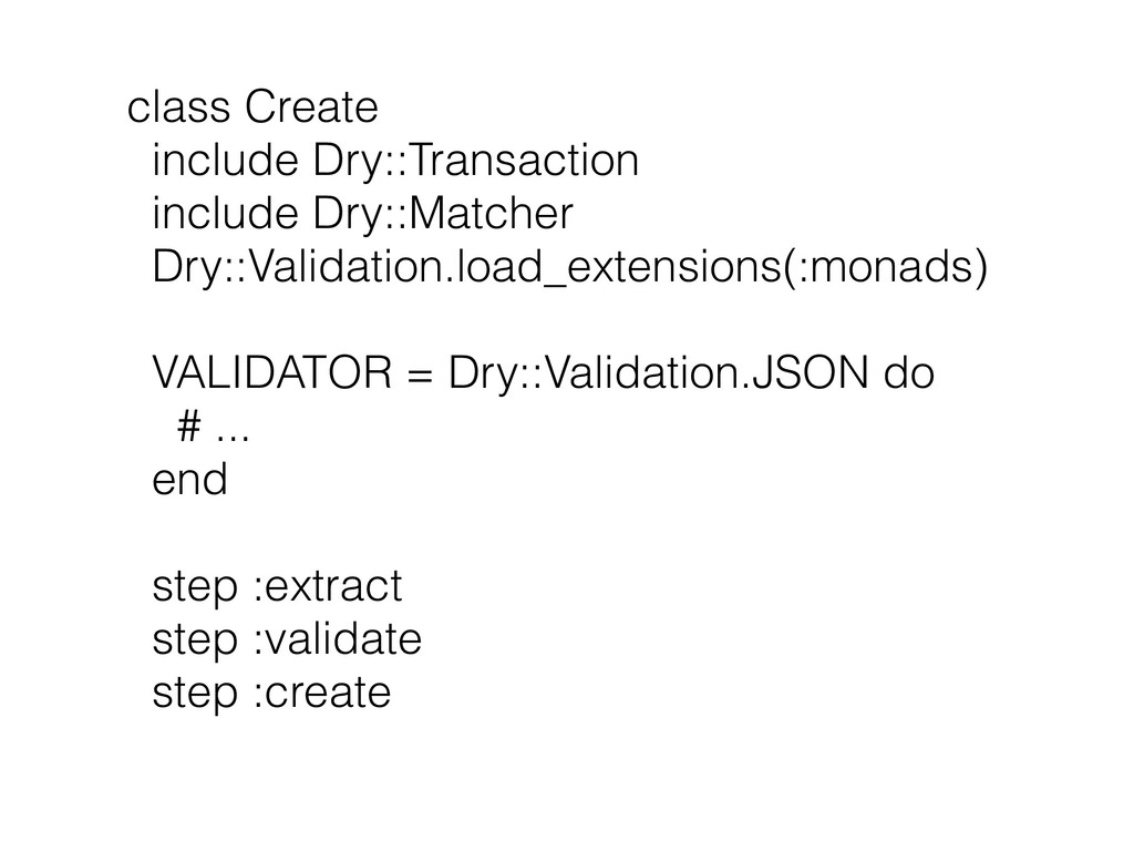 class Create include Dry::Transaction include D...