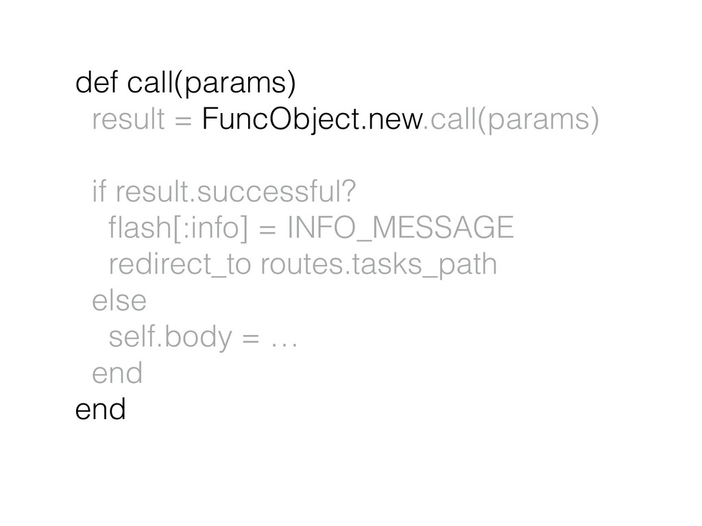def call(params) result = FuncObject.new.call(p...