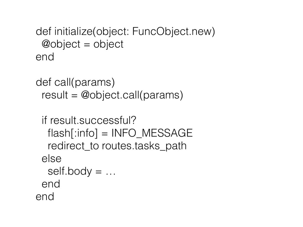 def initialize(object: FuncObject.new) @object ...
