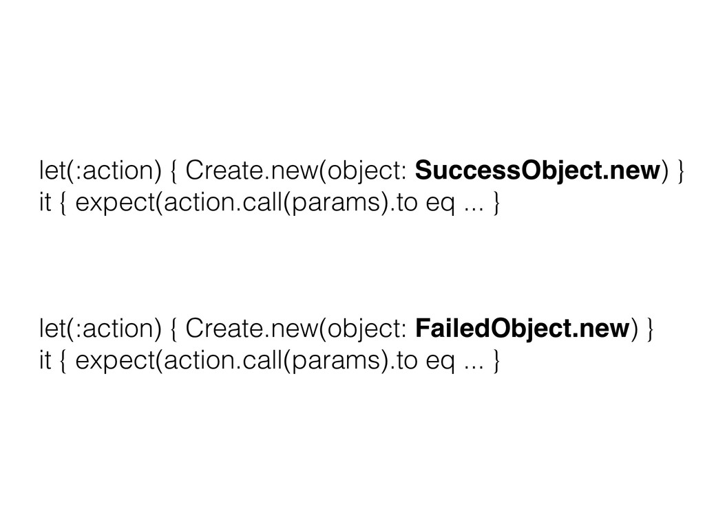 let(:action) { Create.new(object: SuccessObject...