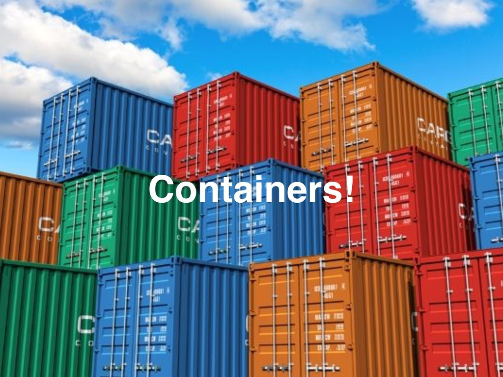 Containers!