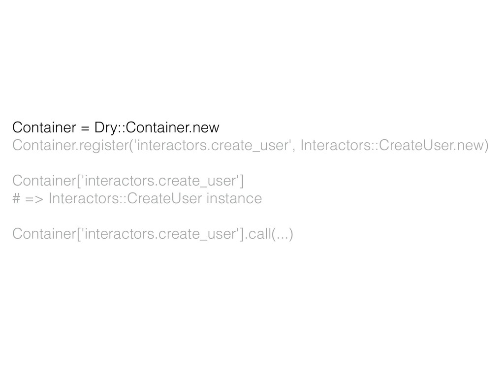 Container = Dry::Container.new Container.regist...