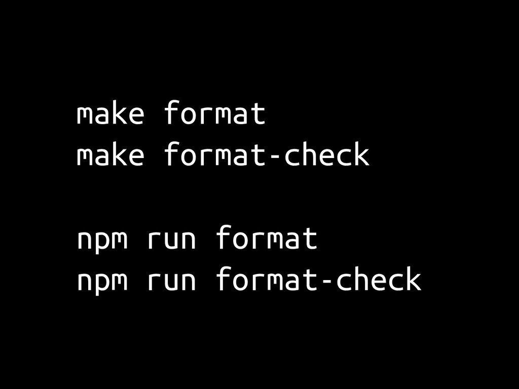make format make format-check npm run format np...