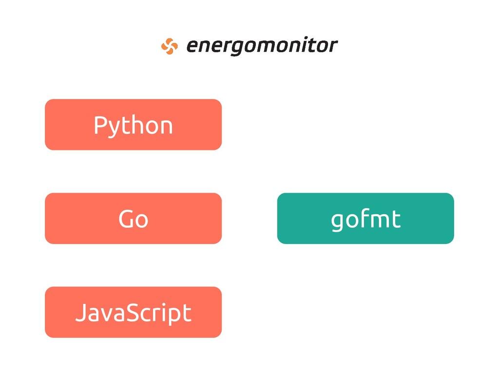 Python Go JavaScript gofmt